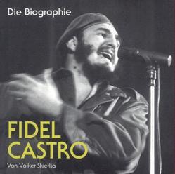 Fidel Castro – Die Biographie von Skierka,  Volker