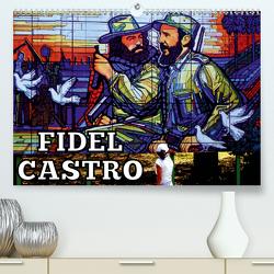 FIDEL CASTRO (Premium, hochwertiger DIN A2 Wandkalender 2021, Kunstdruck in Hochglanz) von von Loewis of Menar,  Henning
