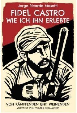Fidel Castro – Wie ich ihn erlebte von Carvajal,  Natalia, Hermsdorf,  Volker, Masetti,  Jorge Ricardo