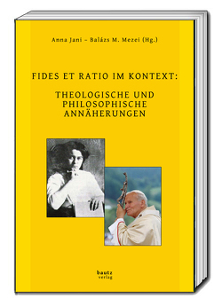 FIDES ET RATIO IM KONTEXT: von Jani,  Anna, Mezei,  Balázs M.