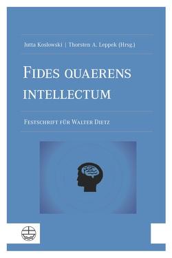 Fides quaerens intellectum von Koslowski,  Jutta, Leppek,  Thorsten A.