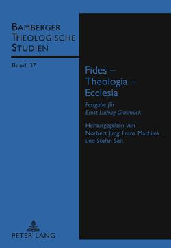Fides – Theologia – Ecclesia von Jung,  Norbert, Machilek,  Franz, Seit,  Stefan