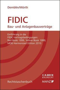 FIDIC Bau- und Anlagenbauverträge von Demblin,  Alexander, Mörth,  Christine