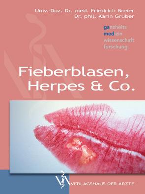 Fieberblasen, Herpes & Co von Breier,  Friedrich, Gruber,  Karin