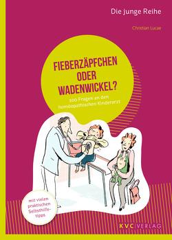 Fieberzäpfchen oder Wadenwickel? von Lucae,  Christian