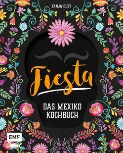 Fiesta – Das Mexiko-Kochbuch von Bumann,  Tina, Dusy,  Tanja