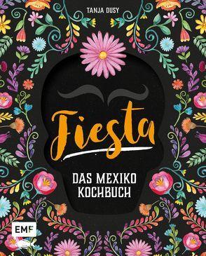 Fiesta – Das Mexiko-Kochbuch von Dusy,  Tanja