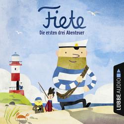 Fiete – Die ersten drei Abenteuer von Burkholder,  Sigrid, Gahrke,  Claudia, Horeyseck,  Julian, Minthe,  Jonas, Raczko,  Tom, Singer,  Theresia