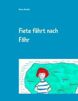 Fiete fährt nach Föhr von Hendeß,  Rainer