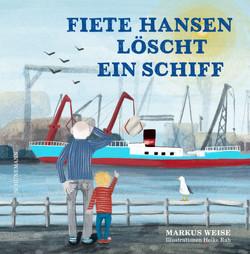 Fiete Hansen löscht ein Schiff von Rah,  Helke, Weise,  Markus