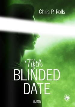 Fifth Blinded Date von Rolls,  Chris P.