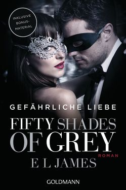 Fifty Shades of Grey – Gefährliche Liebe von James,  E L