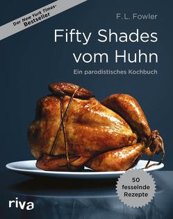 Fifty Shades vom Huhn von Fowler,  F. L.