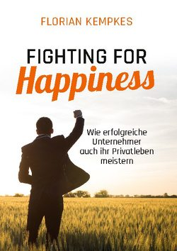 Fighting for Happiness von Kempkes,  Florian