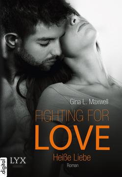 Fighting for Love – Heiße Liebe von Link,  Michaela, Maxwell,  Gina L.