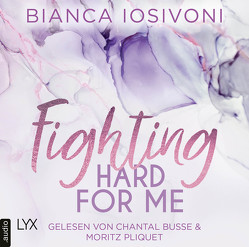 Fighting Hard for Me von Busse,  Chantal, Iosivoni,  Bianca, Pliquet,  Moritz
