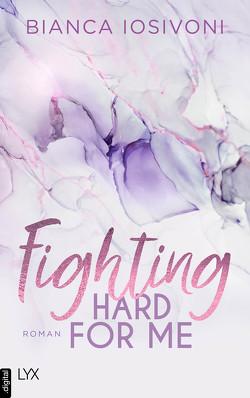 Fighting Hard for Me von Iosivoni,  Bianca