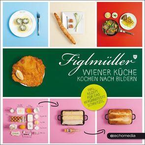 Figlmüller – Wiener Küche von Figlmüller,  Hans, Figlmüller,  Thomas