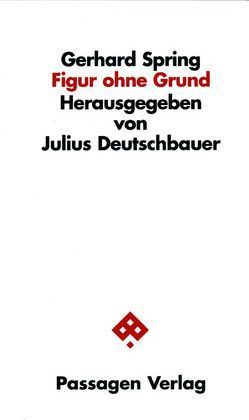 Figur ohne Grund von Deutschbauer,  Julius, Spring,  Gerhard