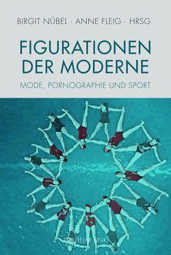 Figurationen der Moderne von Fleig,  Anne, Nübel,  Birgit