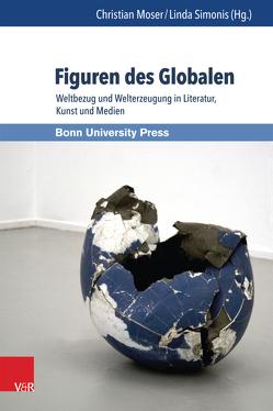 Figuren des Globalen von Kramer,  Kirsten, Moser,  Christian, Simonis,  Linda