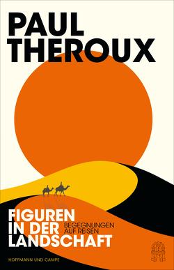 Figuren in der Landschaft von Reiber,  Cornelius, Theroux,  Paul