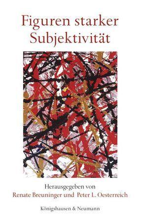 Figuren starker Subjektivität von Breuninger,  Renate, Oesterreich,  Peter L
