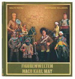 Figurenwelten nach Karl May von Ristau,  Malte, Schmid,  Bernhard, Willmann,  Wolfgang