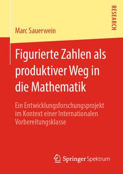 Figurierte Zahlen als produktiver Weg in die Mathematik von Sauerwein,  Marc