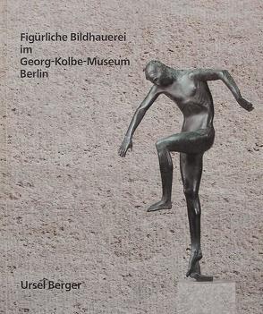 Figürliche Bildhauerei im Georg-Kolbe-Museum Berlin von Anders,  Jörg P, Berger,  Ursel, Gabler,  Josephine