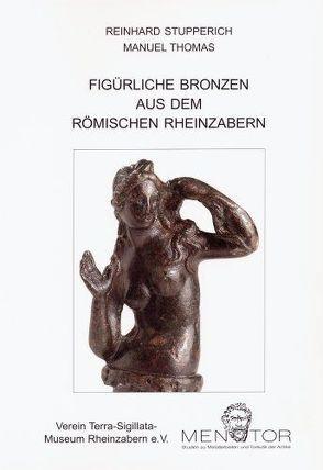 Figürliche Bronzen aus dem römischen Rheinzabern von Stupperich,  Reinhard, Thomas,  Manuel