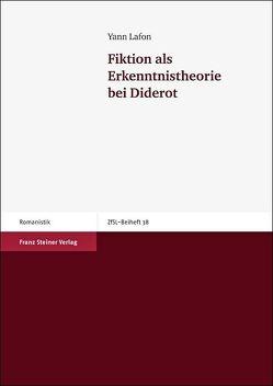 Fiktion als Erkenntnistheorie bei Diderot von Lafon,  Yann
