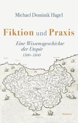 Fiktion und Praxis von Hagel,  Michael Dominik