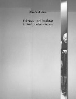 Fiktion und Realität im Werk von Imre Kertész von Sarin,  Bernhard