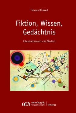 Fiktion, Wissen, Gedächtnis von Klinkert,  Thomas