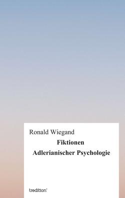Fiktionen Adlerianischer Psychologie von Wiegand,  Ronald