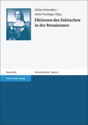 Fiktionen des Faktischen in der Renaissance von Schneider,  Ulrike, Traninger,  Anita