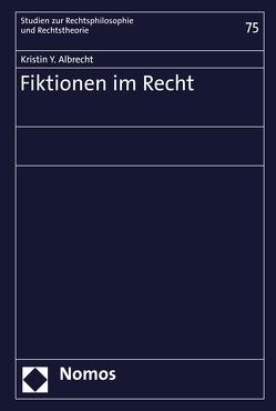 Fiktionen im Recht von Albrecht,  Kristin Y.