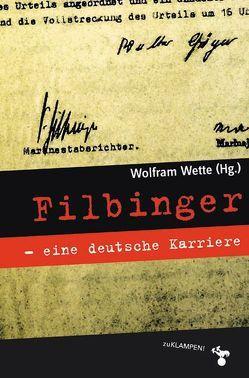 Filbinger – eine deutsche Karriere von Berthold,  Ricarda, Kramer,  Helmut, Maegerle,  Anton, Messerschmidt,  Manfred, Moßmann,  Walter, Perels,  Joachim, Wette,  Wolfram