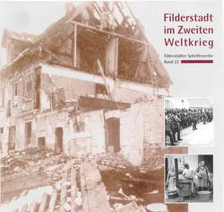 Filderstadt im Zweiten Weltkrieg von Back,  Nikolaus, Silberzahn-Jandt,  Gudrun