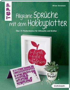 Filigrane Sprüche mit dem Hobbyplotter (kreativ.kompakt) von Dornemann,  Miriam