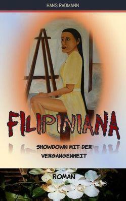 Filipiniana – Showdown mit der Vergangenheit von Radmann,  Hans