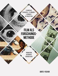 Film als Forschungsmethode von González de Reufels,  Delia, Greiner,  Rasmus, Odorico,  Stefano, Pauleit,  Winfried