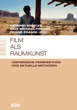 Film als Raumkunst von Engelke,  Henning, Fischer,  Ralf Michael, Prange,  Regine