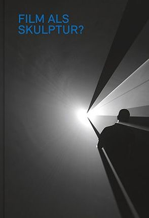 Film als Skulptur? von Akademie der Künste, Lammert,  Angela