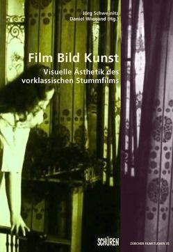 Film Bild Kunst. von Schweinitz,  Jörg, Wiegand,  Daniel