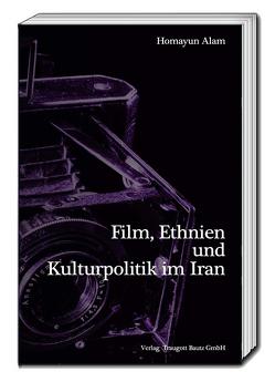 Film, Ethnien und Kulturpolitik im Iran von Alam,  Homayun