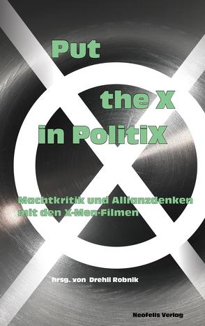 Film Puts the X in PolitiX von Auer,  David, Ebbrecht-Hartmann,  Tobias, Harrasser,  Karin, Robnik,  Drehli, Wirth,  Ulrike