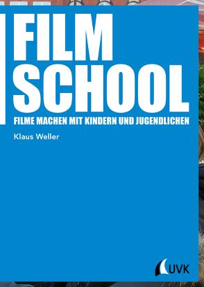 Film School von Weller,  Klaus