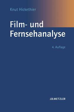 Film- und Fernsehanalyse von Hickethier,  Knut